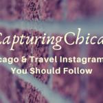 5 Awe-Inspiring Instagrammers #CapturingChicago