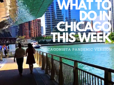 What To Do In Chicago This Week: Pandemic Version